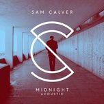 midnight (acoustic single) - sam calver