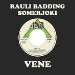 vene (single) - rauli badding somerjoki