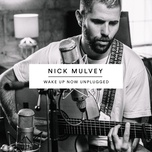 unconditional (wake up now unplugged) (single) - nick mulvey