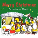 merry christmas - franciscus henri