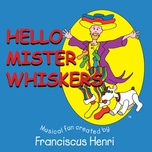 hello mister whiskers - franciscus henri