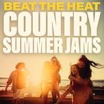 beat the heat country summer jams - v.a