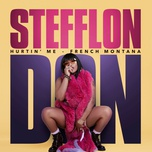 hurtin' me (single) - stefflon don, french montana