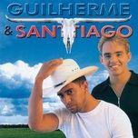 guilherme & santiago - guilherme & santiago