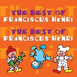 the best of franciscus henri - franciscus henri