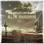 all the roadrunning (bonus tracks edition) - mark knopfler, emmylou harris