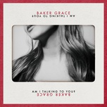 am i talking to you? (single) - baker grace