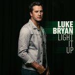 light it up (single) - luke bryan