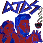 why don't you come on (single) - djds, khalid, empress of
