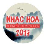 nhac hoa khong loi tuyen chon 2017 - v.a
