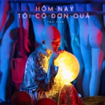 hom nay toi co don qua (single) - toc tien, rhymastic
