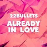 already in love (single) - 22 bullets