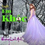 em khoc (single) - hoang linh anh