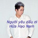 nguoi yeu dau oi (single) - hua hao nam