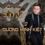 nonstop edm (single) - duong minh kiet