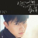 nhung moi tinh tung den chao chung ta / 那些和我们打过招呼的爱情 - truong kiet (jason zhang)