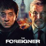 ke ngoai toc - the foreigner 2017 ost - v.a