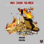 no don (remix) (single) - lotto boyzz, chip, not3s