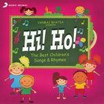 hi! ho! the best children's songs & rhymes - vanraj bhatia