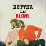 better off alone (single) - ayo & teo