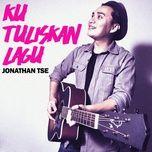 ku tuliskan lagu (single) - jonathan tse