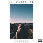champagne (single) - jai waetford