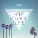 here for you love (single) - lizot