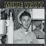 contemplating the engine room - mike watt