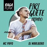 piriguete ragafunk (single) - mc papo, dj marlboro