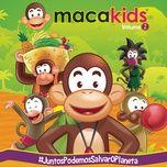 macakids, vol. 2 - #juntospodemossalvaroplaneta - macakids