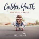 golden youth (single) - leroy styles, anjulie