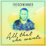 all that she wants (single) - freischwimmer, little chaos
