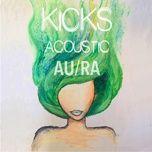 kicks (acoustic single) - au/ra