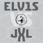 a little less conversation: elvis vs jxl (single) - elvis presley