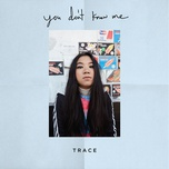 you don't know me (single) - trace