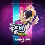 rainbow (from the original motion picture soundtrack 'my little pony: the movie') (single) - sia