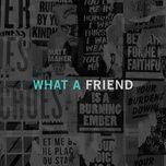 what a friend (single) - matt maher
