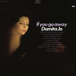 if you go away - damita jo