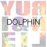 dolphin (single) - yuri & neil
