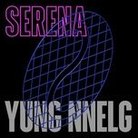 serena (single) - yung nnelg