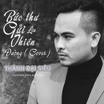 buc thu gui len thien duong (cover) (single) - thanh dai sieu