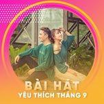 bai hat yeu thich thang 09/2017 - v.a