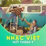 nhac viet hot thang 09/2017 - v.a