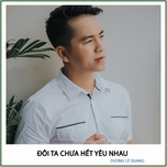 doi ta chua het yeu nhau (single) - duong le quang