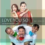 love you so (rap version) (ngay mai mai cuoi ost) (single) - fap tv, dieu nhi, minh beta