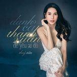 danh ca thanh xuan de yeu ai do (single) - thuy tien