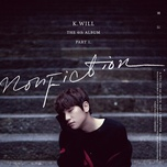 nonfiction (the 4th album part.1) - k.will