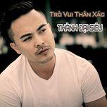 tro vui than xac (single) - thanh dai sieu