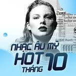 nhac au my hot thang 10/2017 - v.a