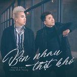 ben nhau that kho (single) - chau khai phong, khang viet